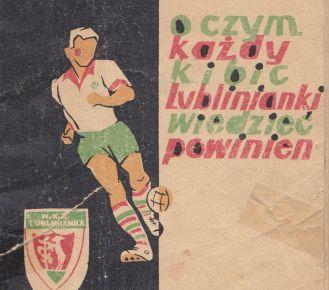 """Z archiwum Centrum Historii Sportu w Lublinie: """"O czym każdy kibic Lublinianki wiedzieć powinien"""""""