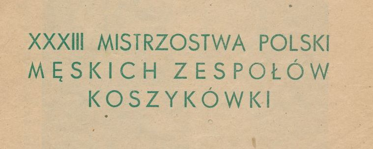 """Z archiwum Centrum Historii Sportu w Lublinie: """"XXXIII Mistrzostwa Polski męskich zespołów koszykówki na rok 1966/1967. Program"""""""