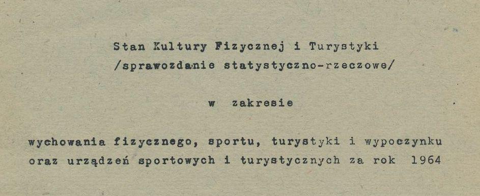 """Z archiwum Centrum Historii Sportu w Lublinie: """"Sprawozdanie - Stan kultury fizycznej i turystyki w Lublinie w 1964 r."""""""
