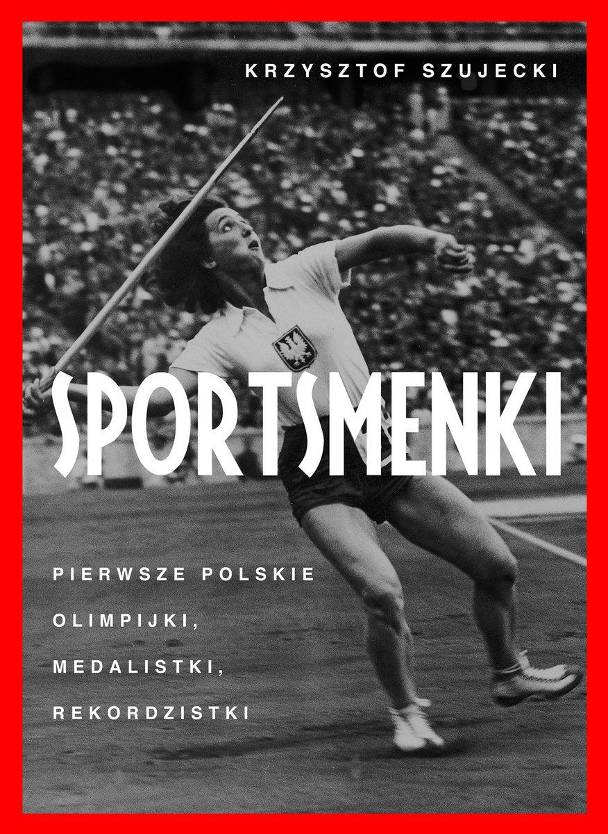 """Rozmowa z Krzysztofem Szujeckim, autorem książki """"Sportsmenki. Pierwsze polskie olimpijki, medalistki, rekordzistki"""""""