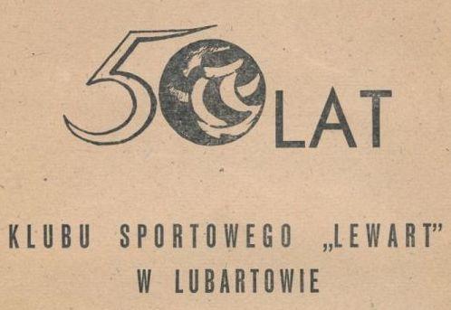 """Z archiwum Centrum Historii Sportu: """"50 lat Klubu Sportowego LEWART w Lubartowie"""""""