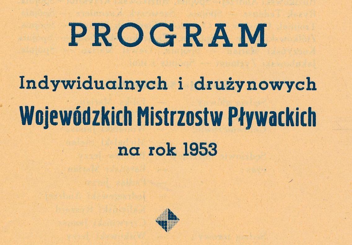 """Z archiwum Centrum Historii Sportu: """"Program Wojewódzkich Mistrzostw Pływackich na rok 1953"""""""