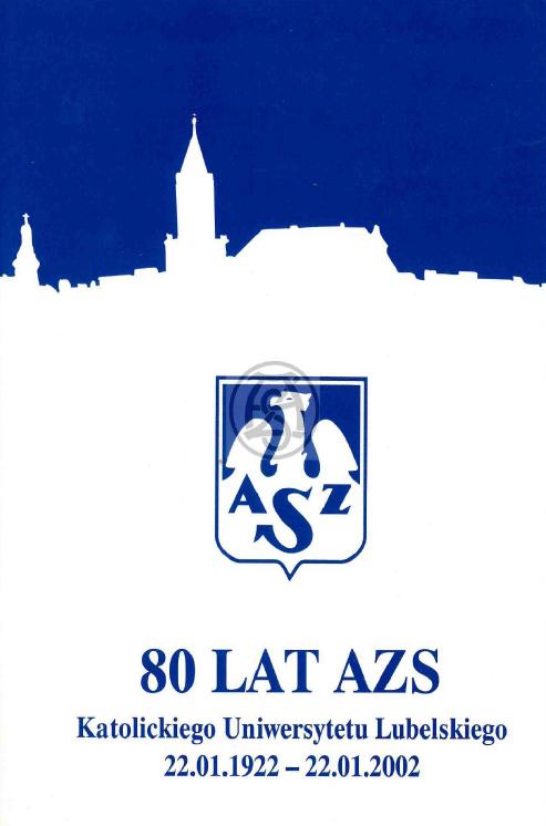 "Z archiwum Centrum Historii Sportu: ""80 lat AZS Katolickiego Uniwersytetu Lubelskiego"""