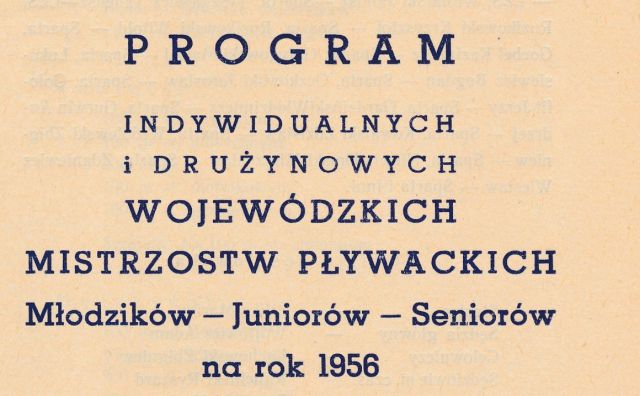 """Z archiwum Centrum Historii Sportu: """"Program Indywidualnych i drużynowych Woj. Mistrzostw Pływackich na rok 1956"""""""